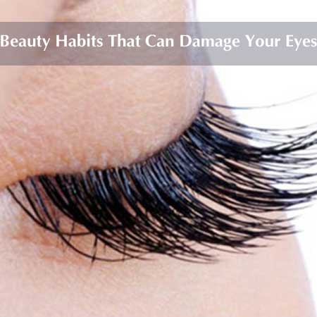 Beauty Habits that can Damage Your Eyes