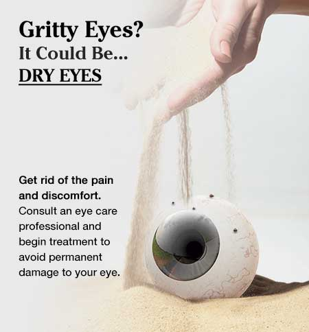 Dry Eye Symptoms Include Feelings of Sandy or Gritty